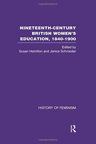 9780415446600: Nineteenth Century British Women's Education, 1840-1900 v6: Arguments and Experiences