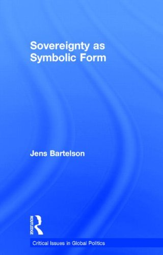 9780415446822: Sovereignty as Symbolic Form (Critical Issues in Global Politics)