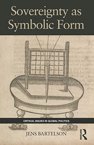 9780415446839: Sovereignty as Symbolic Form (Critical Issues in Global Politics)