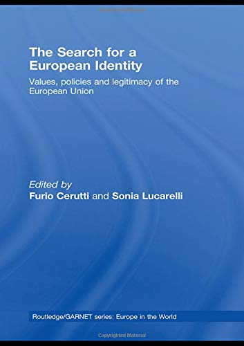 9780415446877: The Search for a European Identity: Values, Policies and Legitimacy of the European Union (Routledge/GARNET series)