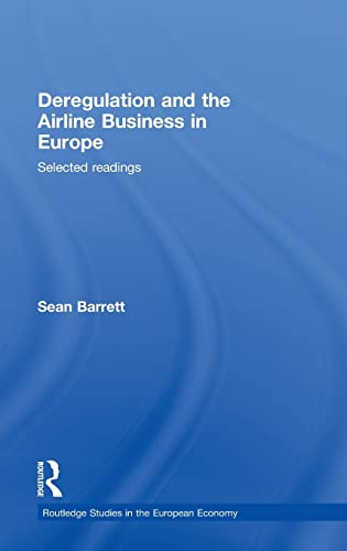 9780415447225: Deregulation and the Airline Business in Europe: Selected readings (Routledge Studies in the European Economy)