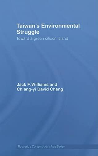 9780415447232: Taiwan's Environmental Struggle: Toward a Green Silicon Island (Routledge Contemporary Asia Series)
