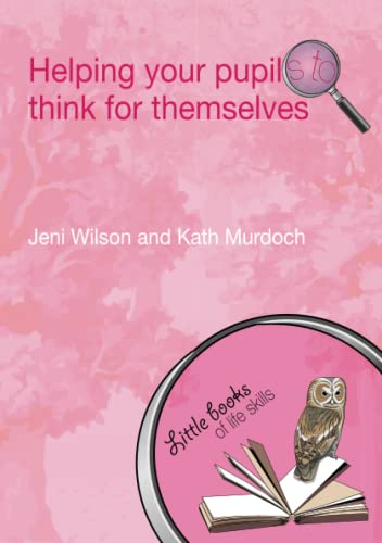 9780415447300: Helping your Pupils to Think for Themselves (Little books of life skills)