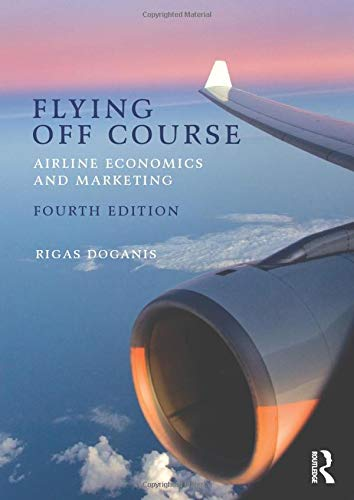 9780415447379: Flying Off Course: Airline economics and marketing
