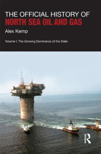 9780415447546: The Official History of North Sea Oil and Gas: Vol. I: The Growing Dominance of the State (Government Official History Series)