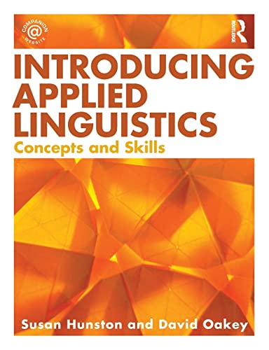 Introducing Applied Linguistics: Concepts and Skills: Hunston, Susan &