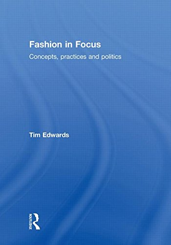 9780415447935: Fashion In Focus: Concepts, Practices and Politics