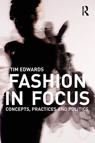 9780415447942: Fashion In Focus: Concepts, Practices and Politics