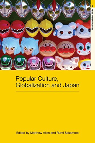9780415447959: Popular Culture, Globalization and Japan (Routledge Studies in Asia's Transformations)