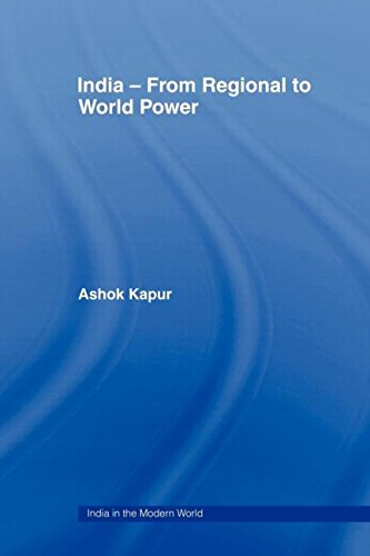 9780415448024: India - From Regional to World Power (India in the Modern World)