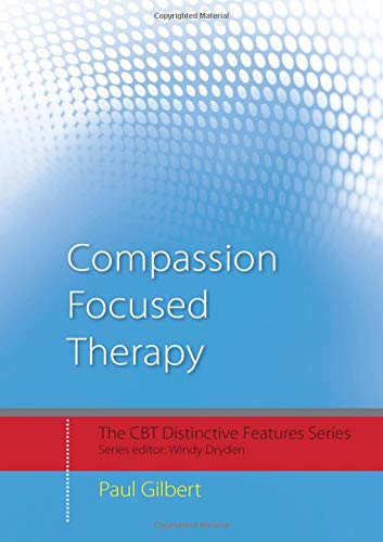 9780415448062: Compassion Focused Therapy: Distinctive Features (CBT Distinctive Features)