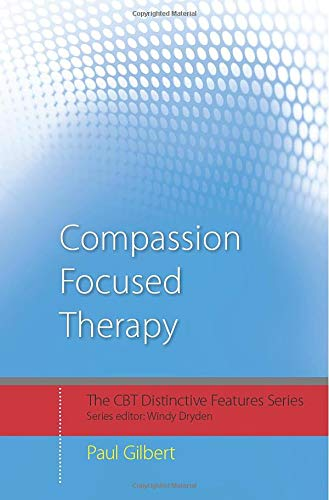 9780415448079: Compassion Focused Therapy: Distinctive Features (CBT Distinctive Features)