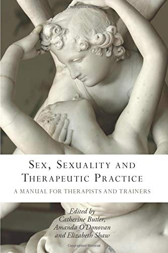 9780415448093: Sex, Sexuality and Therapeutic Practice: A Manual for Therapists and Trainers