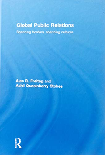 9780415448147: Global Public Relations: Spanning Borders, Spanning Cultures
