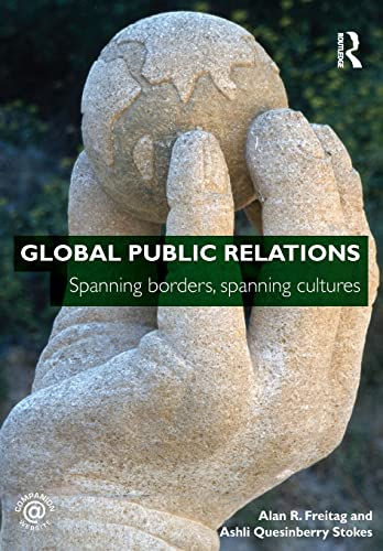 9780415448154: Global Public Relations: Spanning Borders, Spanning Cultures