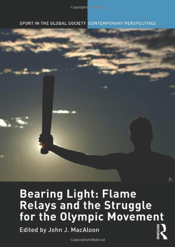 Bearing Light: Flame Relays and the Struggle