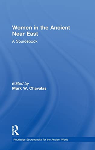 9780415448550: Women in the Ancient Near East: A Sourcebook (Routledge Sourcebooks for the Ancient World)