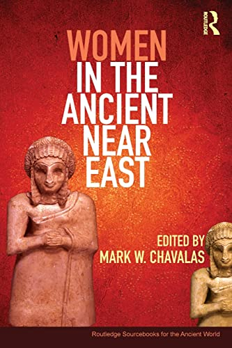 9780415448567: Women in the Ancient Near East: A Sourcebook