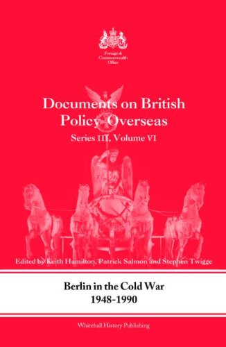 9780415448703: Berlin in the Cold War, 1948-1990: Documents on British Policy Overseas, Series III, Vol. VI: Berlin in the Cold War, 1948-90 v. 4 (Whitehall Histories)