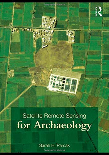 9780415448772: Satellite Remote Sensing for Archaeology