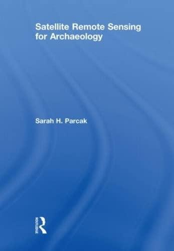 9780415448772: Satellite Remote Sensing for Archaeology