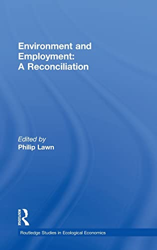 Environment and Employment: A Reconciliation (Routledge Studies in Ecological Economics): Routledge