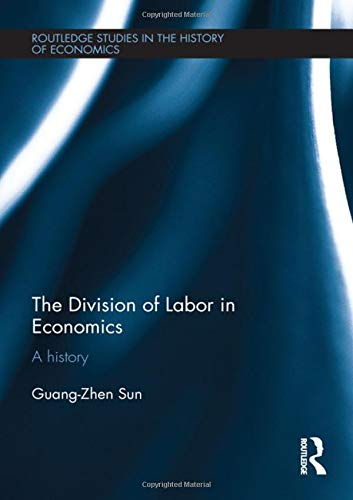 9780415449076: The Division of Labor in Economics: A History (Routledge Studies in the History of Economics)