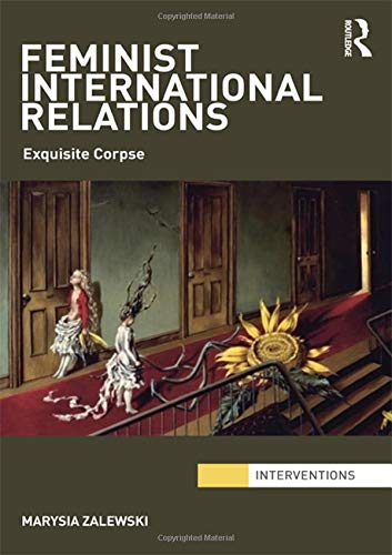 9780415449212: Feminist International Relations: 'Exquisite Corpse' (Interventions)