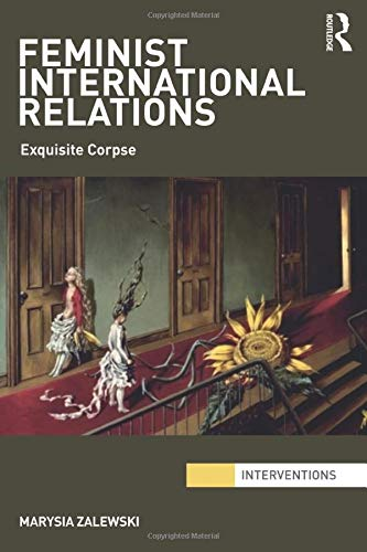 9780415449229: Feminist International Relations: 'Exquisite Corpse' (Interventions)