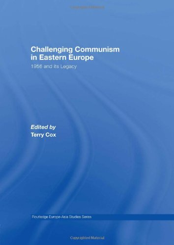 9780415449281: Challenging Communism in Eastern Europe: 1956 and its Legacy (Routledge Europe-Asia Studies)