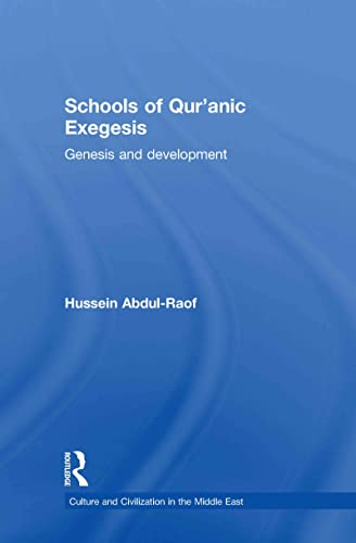 9780415449571: Schools of Qur'anic Exegesis: Genesis and Development (Culture and Civilization in the Middle East)