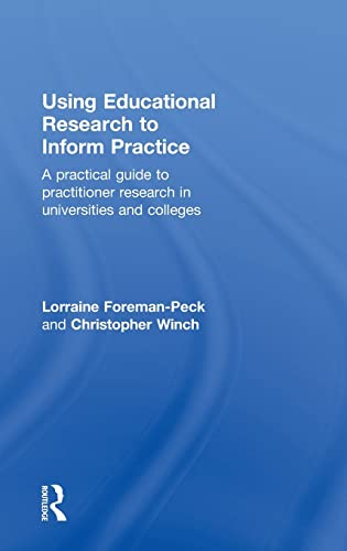 9780415450096: Using Educational Research to Inform Practice: A Practical Guide to Practitioner Research in Universities and Colleges