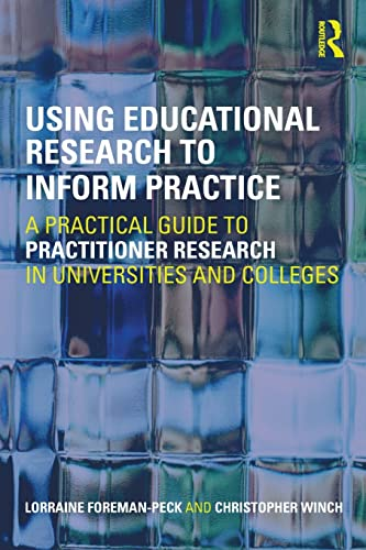 9780415450102: Using Educational Research to Inform Practice: A Practical Guide to Practitioner Research in Universities and Colleges