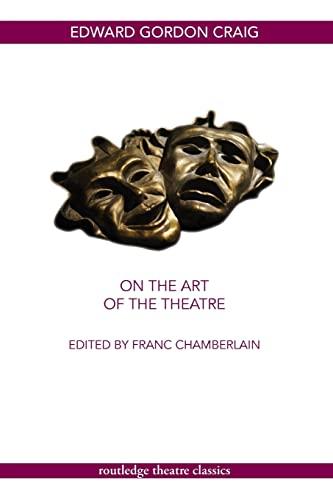 9780415450348: On the Art of the Theatre (Routledge Theatre Classics)