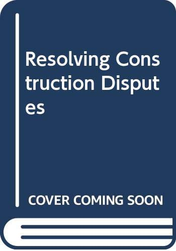 9780415450430: Resolving Construction Disputes