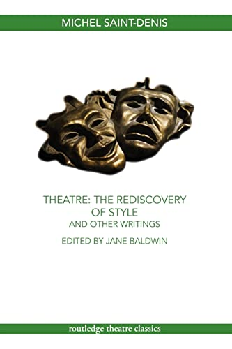 9780415450485: Theatre: The Rediscovery of Style and Other Writings (Routledge Theatre Classics)