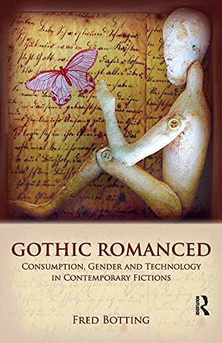 9780415450904: Gothic Romanced: Consumption, Gender and Technology in Contemporary Fictions