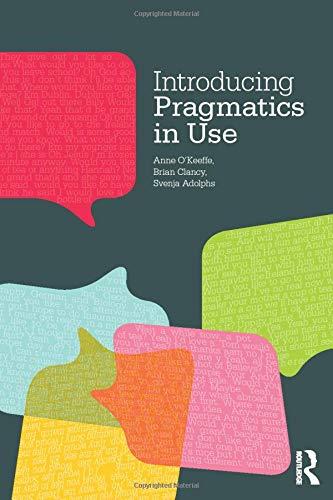 9780415450911: Introducing Pragmatics in Use