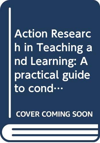 9780415450935: Action Research in Teaching and Learning: A practical guide to conducting pedagogical research in universities