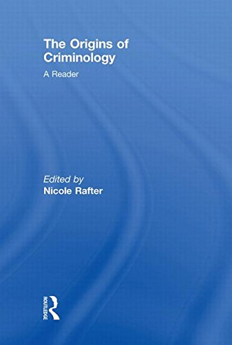 9780415451116: The Origins of Criminology: A Reader