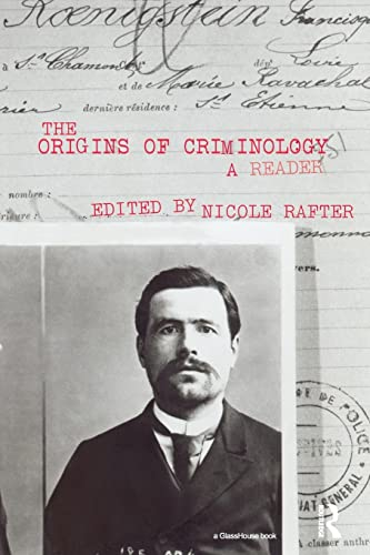 9780415451123: The Origins of Criminology: A Reader