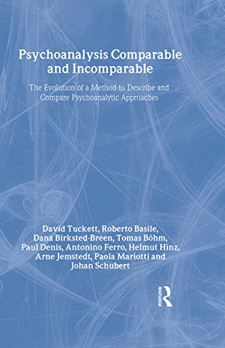 9780415451420: Psychoanalysis Comparable and Incomparable: The Evolution of a Method to Describe and Compare Psychoanalytic Approaches (The New Library of Psychoanalysis)