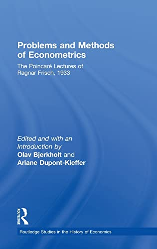 9780415451444: Problems and Methods of Econometrics: The Poincaré Lectures of Ragnar Frisch 1933 (Routledge Studies in the History of Economics)