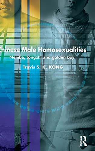 9780415451895: Chinese Male Homosexualities: Memba, Tongzhi and Golden Boy