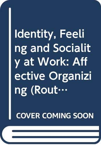 9780415451949: Identity, Feeling and Sociality at Work