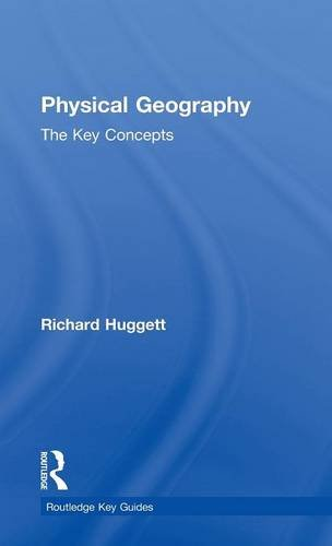 9780415452076: Physical Geography: The Key Concepts (Routledge Key Guides)
