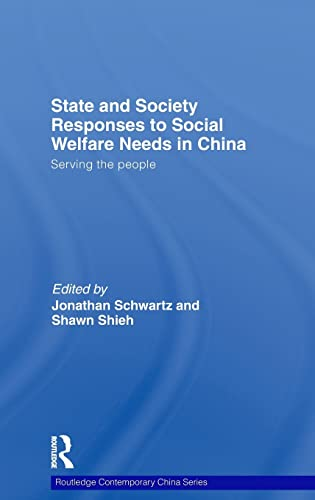 9780415452243: State and Society Responses to Social Welfare Needs in China: Serving the people