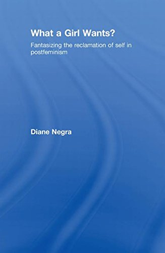 9780415452274: What a Girl Wants?: Fantasizing the Reclamation of Self in Postfeminism