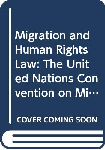 9780415452380: Migration and Human Rights Law: The United Nations Convention on Migrant Workers' Rights