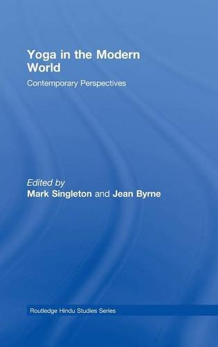9780415452588: Yoga in the Modern World: Contemporary Perspectives (Routledge Hindu Studies Series)